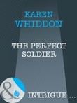 The Perfect Soldier (Mills & Boon Intrigue)