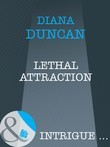 Lethal Attraction (Mills & Boon Intrigue) (Forever in a Day, Book 4)