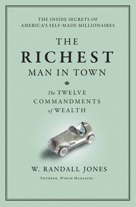 The Richest Man in Town: The Twelve Commandments of Wealth