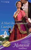 A Most Unconventional Courtship (Mills & Boon Historical)