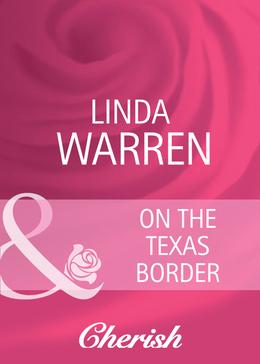 On The Texas Border (Mills & Boon Cherish)