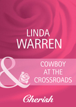Cowboy at the Crossroads (Mills & Boon Cherish) (Home on the Ranch, Book 24)