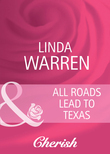 All Roads Lead to Texas (Mills & Boon Cherish) (Home to Loveless County, Book 3)