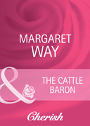 The Cattle Baron (Mills & Boon Cherish)