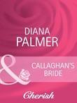 Callaghan's Bride (Mills & Boon Cherish) (Long, Tall Texans, Book 22)