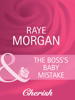 The Boss's Baby Mistake (Mills & Boon Cherish)