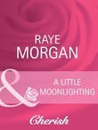 A Little Moonlighting (Mills & Boon Cherish)