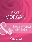 She's Having My Baby! (Mills & Boon Cherish) (Having the Boss's Baby, Book 5)