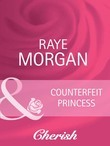 Counterfeit Princess (Mills & Boon Cherish) (Catching the Crown, Book 4)