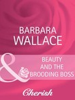 Beauty and the Brooding Boss (Mills & Boon Cherish)