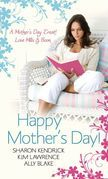 Happy Mother's Day!: Accidentally Pregnant, Conveniently Wed / Claiming His Pregnant Wife / Meant-To-Be Mother (Mills & Boon M&B)