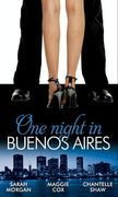 One Night in Buenos Aires: The Vásquez Mistress (Unexpected Babies, Book 3) / The Buenos Aires Marriage Deal / Argentinian Playboy, Unexpected Love-Child (Mills & Boon M&B)