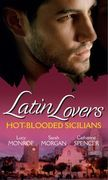 Latin Lovers: Hot-Blooded Sicilians: Valentino's Love-Child / The Sicilian Doctor's Proposal / Sicilian Millionaire, Bought Bride (Mills & Boon M&B)
