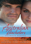 Australian Bachelors: Outback Heroes: Top-Notch Doc, Outback Bride / A Wedding in Warragurra / The Outback Doctor's Surprise Bride (Mills & Boon M&B)