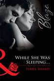 While She Was Sleeping... (Mills & Boon Blaze)
