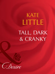 Tall, Dark and Cranky (Mills & Boon Desire)