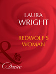 Redwolf's Woman (Mills & Boon Desire)