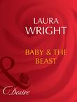 Baby and The Beast (Mills & Boon Desire)
