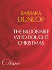 The Billionaire Who Bought Christmas (Mills & Boon Desire)