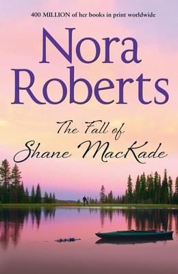 The Fall Of Shane MacKade (The MacKade Brothers, Book 4)