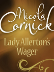 Lady Allerton's Wager (Mills & Boon Historical)