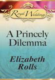 A Princely Dilemma (Mills & Boon)