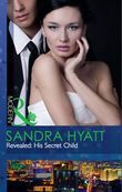 Revealed: His Secret Child (Mills & Boon Modern) (The Takeover, Book 3)