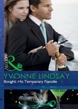 Bought: His Temporary Fiancée (Mills & Boon Modern) (The Takeover, Book 4)