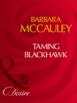 Taming Blackhawk (Mills & Boon Desire) (Secrets!, Book 8)