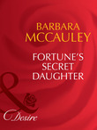 Fortune's Secret Daughter (Mills & Boon Desire) (The Fortunes of Texas: The Lost, Book 4)