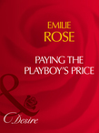 Paying The Playboy's Price (Mills & Boon Desire)