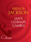 Ian's Ultimate Gamble (Mills & Boon Desire) (The Westmorelands, Book 9)