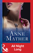 All Night Long (Mills & Boon Modern) (The Anne Mather Collection, Book 16)