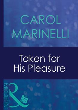 Taken For His Pleasure (Mills & Boon Modern) (Uncut, Book 5)