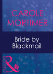 Bride By Blackmail (Mills & Boon Modern) (Wedlocked!, Book 35)