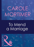To Mend A Marriage (Mills & Boon Modern)
