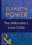 The Millionaire's Love-Child (Mills & Boon Modern) (Wedlocked!, Book 40)