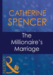 The Millionaire's Marriage (Mills & Boon Modern) (Wedlocked!, Book 22)