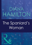 The Spaniard's Woman (Mills & Boon Modern) (Wedlocked!, Book 33)