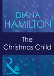 The Christmas Child (Mills & Boon Modern) (Christmas, Book 23)