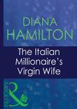 The Italian Millionaire's Virgin Wife (Mills & Boon Modern) (Italian Husbands, Book 19)