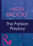 The Parisian Playboy (Mills & Boon Modern)