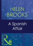A Spanish Affair (Mills & Boon Modern) (Latin Lovers, Book 5)
