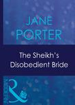 The Sheikh's Disobedient Bride (Mills & Boon Modern) (Surrender to the Sheikh, Book 9)