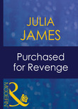 Purchased For Revenge (Mills & Boon Modern) (Bedded by Blackmail, Book 14)