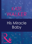 His Miracle Baby (Mills & Boon Modern) (Passion, Book 18)