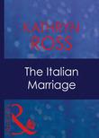 The Italian Marriage (Mills & Boon Modern)