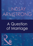 A Question Of Marriage (Mills & Boon Modern) (The Australians, Book 9)
