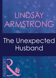 The Unexpected Husband (Mills & Boon Modern) (Wedlocked!, Book 18)