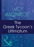 The Greek Tycoon's Ultimatum (Mills & Boon Modern) (Greek Tycoons, Book 8)